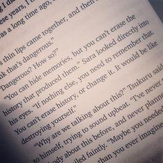 Puedes ocultar recuerdos, pero no puedes borrar la historia que los ha creado. La historia no puede borrarse ni alterarse. Seria como destruirte a ti mismo #quote #book #murakami #history