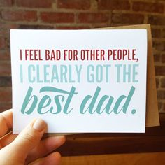 Funny Fathers Day Card - I Clearly Got the Best Dad - Greeting Card clever fathers day gifts, grandparents day gifts diy, fathers day gifts from son Diy Father's Day Gifts Easy, Father's Day Diy, Gifts For Dad, Dad Presents, Funny Fathers Day Card, Fathers Day Crafts, Funny Fathers Day Gifts, Funny Greetings, Funny Greeting Cards