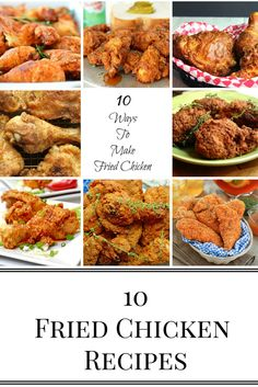 10 Delicious Fried Chicken Recipes that You Need To Try!