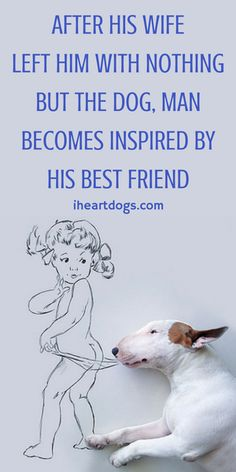 Human's can turn a cold shoulder, but a dog will never leave your side!