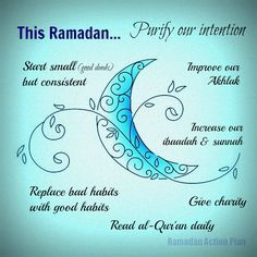 Let's all try to earn Allah's pleasures by improving ourselves this Ramadan. Here are some basic checklists for us to get started. Think of the bad habits we want to get rid of. Then, think of the. Ramadan 2016, Ramadan Tips, Ramadan Day, Ramadan Mubarak, Ramadan Sweets, Ramadan Activities, Adha Mubarak, Best Ramadan Quotes, Ramadan Quotes From Quran