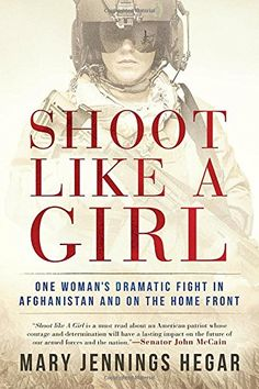 Shoot Like a Girl: One Woman's Dramatic Fight in Afghanis...