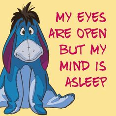 Most memorable quotes fromEeyore, a movie based on film. Find important Eeyore and piglet Quotes from film. Eeyore Quotes about winnie the pooh and friends have inspirational quotes. Eeyore Quotes, Winnie The Pooh Quotes, Pooh Bear, Tigger, Cute Quotes, Funny Quotes, Cute Disney Quotes, Qoutes, Bff Quotes