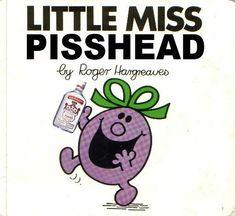 little miss pisshead - Culta 2 - Best Humor Funny Funny Memes, Hilarious, Jokes, Mr Men Little Miss, Little Miss Books, Ladybird Books, Good Humor, Book Title, Twisted Humor
