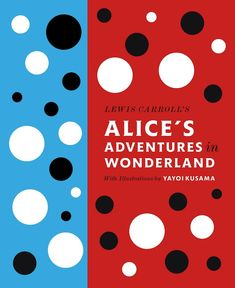 Cover of Penguin's new edition of Alice in Wonderland with artwork by Yayoi Kusama
