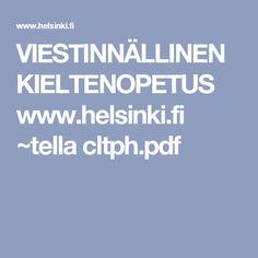 VIESTINNÄLLINEN KIELTENOPETUS www.helsinki.fi ~tella cltph.pdf