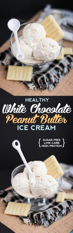 Healthy White Chocolate Peanut Butter Ice Cream! Incredibly creamy, rich, sweet and satisfying, yet sugar free, low carb and high protein!