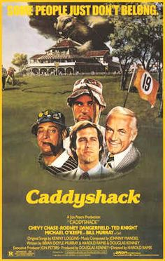 #5 Caddyshack  If you haven't already seen this movie, you are living a miserable life.