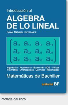 Libro de Introducción al Álgebra de lo Lineal con cientos de ejercicios resueltos.