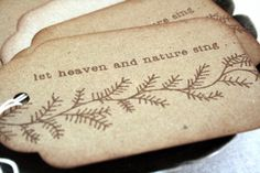 Let Heaven and Nature Sing Christmas Gift Tags Rustic Kraft Cardstock Pine Garland Homespun Primitive. $5.25 for 12, via Etsy.