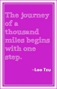 The journey of a thousand miles begins with one step. #inspiration