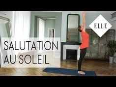 Posture de la Salution au Soleil - ELLE YOGA - YouTube