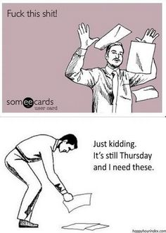 It is almost Friday!