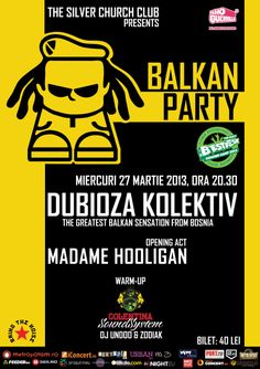 27 martie 2013 - Balkan Party - Live concert DUBIOZA KOLEKTIV în cadrul B'Estfest Summer Camp pre-party | tscarena.ro