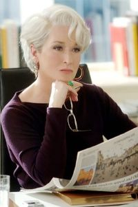 """By all means move at a glacial pace. You know how that thrills me."" - Miranda Priestley (Meryl Streep) in The Devil Wears Prada"
