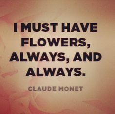 flowers are a must - ALWAYS. story of my life.