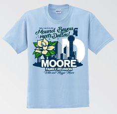 Moore Family Reunion Shirt - Blue Reunion Shirt Family Reunion Shirts, School Reunion, Custom Tee Shirts, Reunions, Shirt Ideas, Mens Tops, Blue, Design, Dahlias