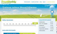 Haluatko Trustbuddy pikalainaa ilmaiseksi jopa 600 €? Lainaajana maksat takaisin vain minkä lainasit ilman korkoja ja kuluja. Lainapäätös tulee n. 15 minuutissa. Hae siis heti!