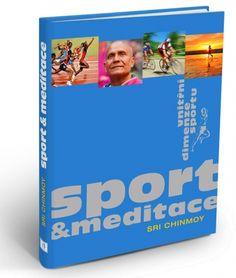 Sport a meditace - vnitřní dimenze sportu   knihy.madalbal.cz