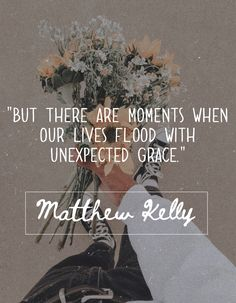 unexpected and undeserved grace upon grace