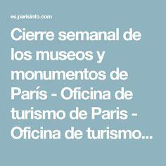 Cierre semanal de los museos y monumentos de París - Oficina de turismo de Paris - Oficina de turismo de Paris