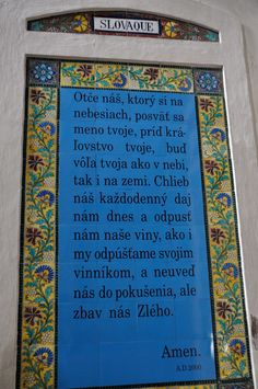Languages from around the World (99) Slovaque ----- Located on the Mount of Olives [in Jerusalem], the walls are decorated with over 140 ceramic tiles, each one inscribed with the Lord's Prayer in a different language.