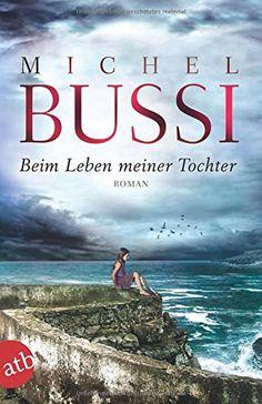 Beim Leben meiner Tochter: Roman von Michel Bussi https://www.amazon.de/dp/3746631939/ref=cm_sw_r_pi_dp_x_bb-sybCW77YFB