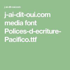 j-ai-dit-oui.com media font Polices-d-ecriture-Pacifico.ttf