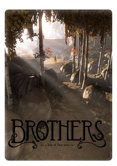 Brothers: A Tale of Two Sons -- one of the most emotional games I've ever played.