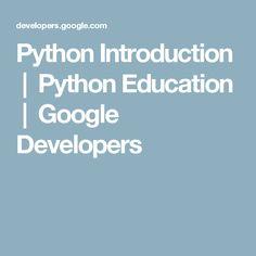 Python Introduction   Python Education   Google Developers