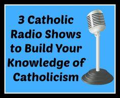 3 Catholic Radio Shows to Build Your Knowledge of Catholicism from @ACatholicNewbie