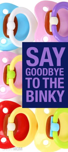 Here are a few tips to break the binky use from your child.