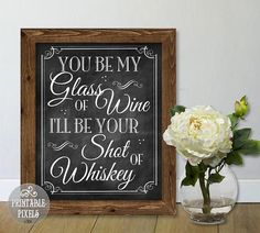 You Be My Glass of Wine, I'll Be Your Shot of Whiskey Sign (#1C) Chalkboard Printable / Wedding / DIY Instant Download