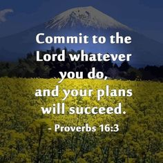 bible god quotes 616 Commit to the Lord whatever you do Favorite Bible Verses, Bible Verses Quotes, Bible Scriptures, Faith Quotes, Christian Faith, Christian Quotes, Jesus Is Lord, Rhone, Spiritual Inspiration