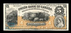 Canada, Union Bank of Canada (The), 5 dollars : August 1886 Union Bank, Canadian Coins, Cute Lesbian Couples, August 2nd, Old Coins, Vintage World Maps, Stamps, Museum, Collections