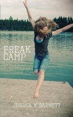 Freak Camp: Posts From a Previously Normal Girl (Vol. 1)