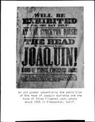 "Poster advertising the pickled head of bandit Joaquin Murietta and the hand of ""Three Fingered Jack"", Pleasanton, ca.1855 :: California Historical Society Collection, 1860-1960"