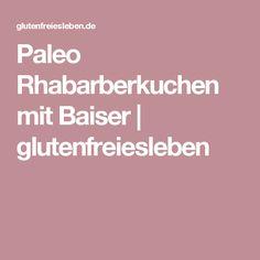 Paleo Rhabarberkuchen mit Baiser | glutenfreiesleben