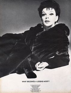 """Image detail for -Judy Garland - Blackglama Mink """"What Becomes A Legend Most?"""" Ad Campaign (1969)."""