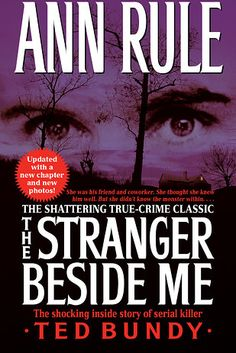 The Stranger Beside Me by Ann Rule | 18 Creepily Fascinating True Crime Books You Really Need To Read