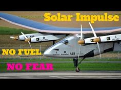 Solar Impulse - How to fly around the world with no fuel, World Record Breaking Solar Impulse 2 - YouTube