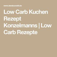 Low Carb Kuchen Rezept Konzelmanns | Low Carb Rezepte