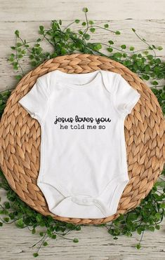 Jesus Loves You He Told Me So - Baby Bodysuit / Toddler TShirt - This is a perfect gift  *Bodysuits are Carter's brand. Please see their sizing chart if you aren't sure what size to order. *All bodysuits are white. The color you choose is for the text/image. *If you would like a colored bodysuit,