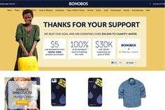 online retailer, Bonobos, partnered with charity: water earlier this year by designing limited edition pants incorporating the charity: water logo. They donated $5 of each pair sold to charity: water, raising $30,000 and surpassing their $25,000 goal.