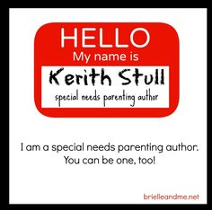 You Can Be a Special Needs Parenting Author, too! http://brielleandme.net/can-special-needs-parenting-author/