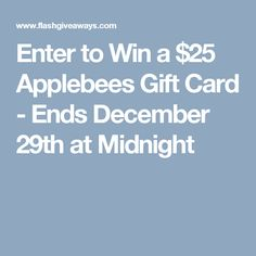 Enter to Win a $25 Applebees Gift Card - Ends December 29th at Midnight