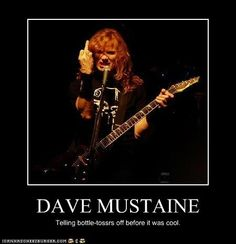 dave mustaine memes | DAVE MUSTAINE