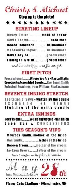 Baseball wedding.. Thought of my niece Samantha when I saw this! :) just an idea to keep on mind for your long away not anywhere close to now future!