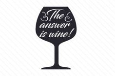 The Answer is Wine - Creative Fabrica