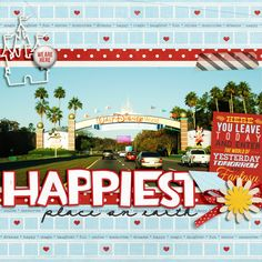 Happiest Place on Earth - Disney digital scrapbooking layout - LOVE this large photo, it captures the excitement!!